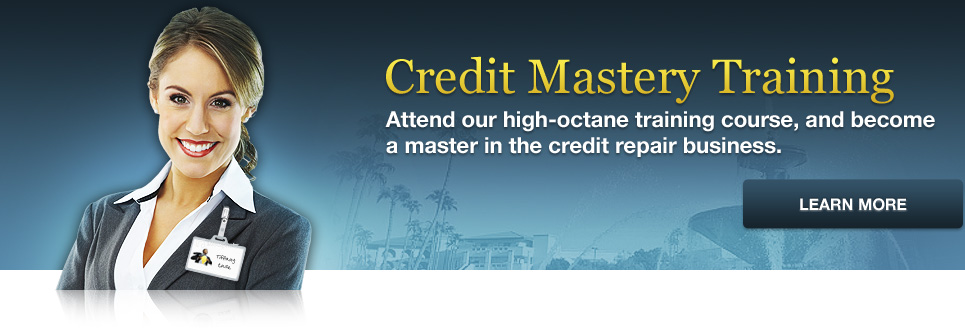 Credit Mastery Conference. Attend our high octane training for credit professionals and become a master in the credit repair business.