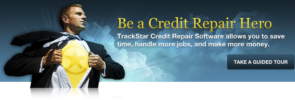 Be a Credit Repair Hero. TrackStar Credit Repair Software allows you to save time, handle more jobs, and make more money. Take a Guided Tour...